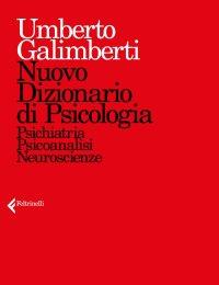 nuovo dizionario di psicologia psichiatria psicoanalisi neuroscienze