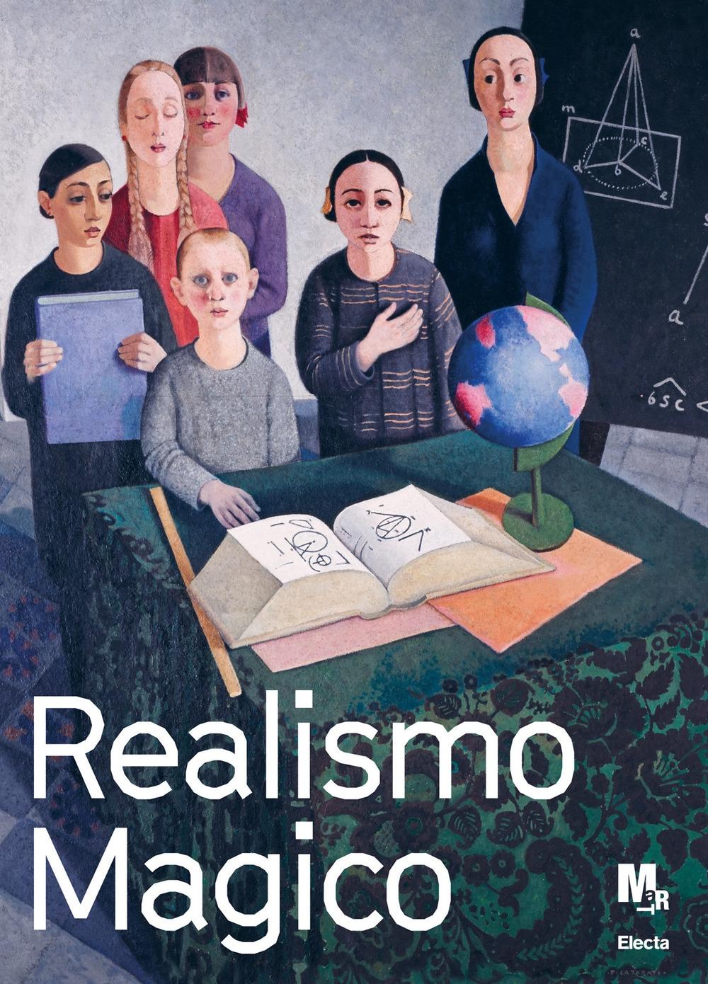 Realismo magico. L'incanto nella pittura italiana degli anni Venti e Trenta.