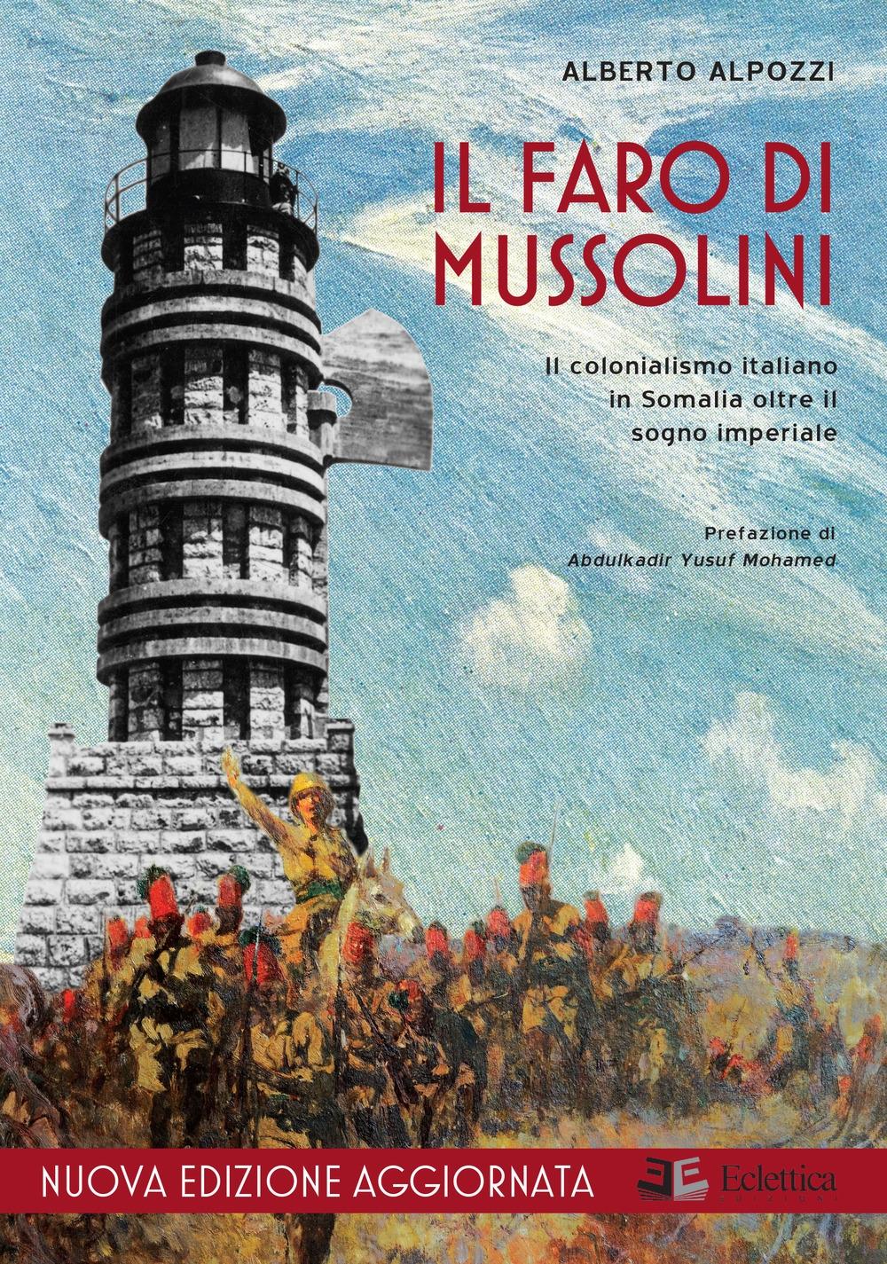 Il Faro di Mussolini. Il colonialismo italiano in somalia oltre il sogno imperiale