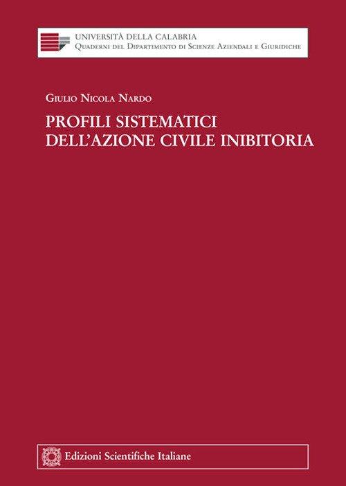 Profili sistematici dell'azione civile inibitoria
