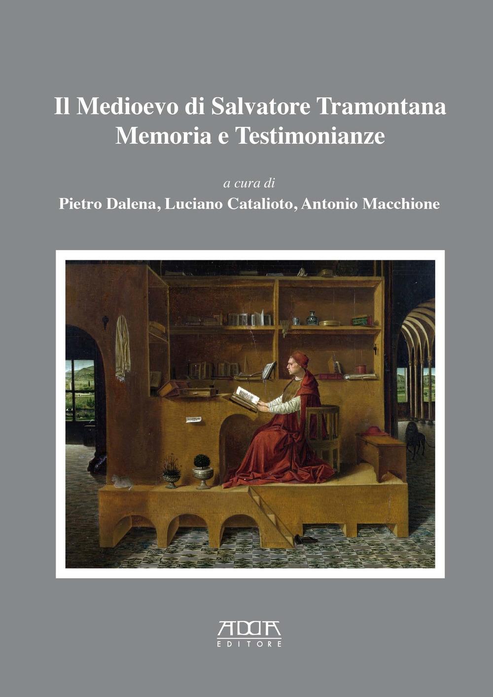 Il medioevo di Salvatore Tramontana. Memoria e testimonianze