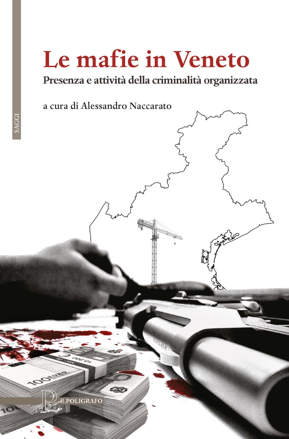 Le mafie in Veneto. Presenza e attività della criminalità organizzata