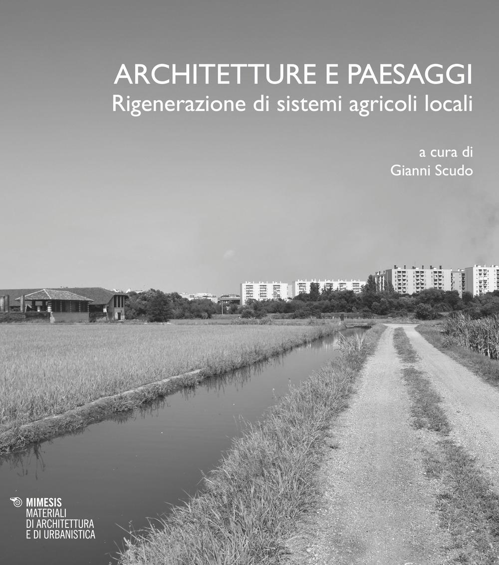 Architetture e paesaggi. Rigenerazione di sistemi agricoli locali