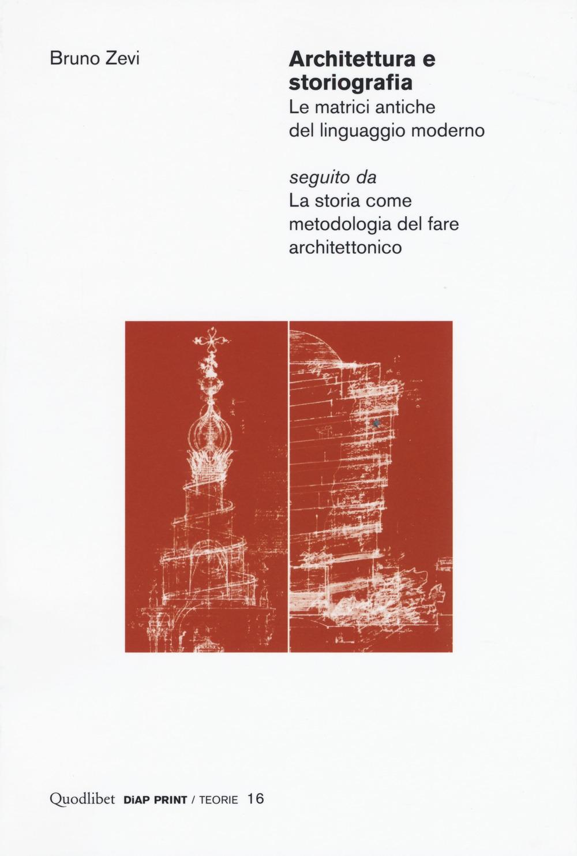 Architettura e storiografia Le matrici antiche del linguaggio moderno seguito da