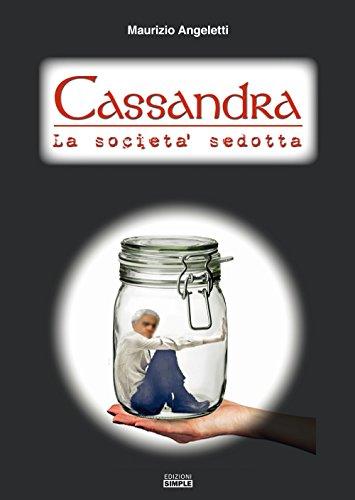 Cassandra. La società sedotta