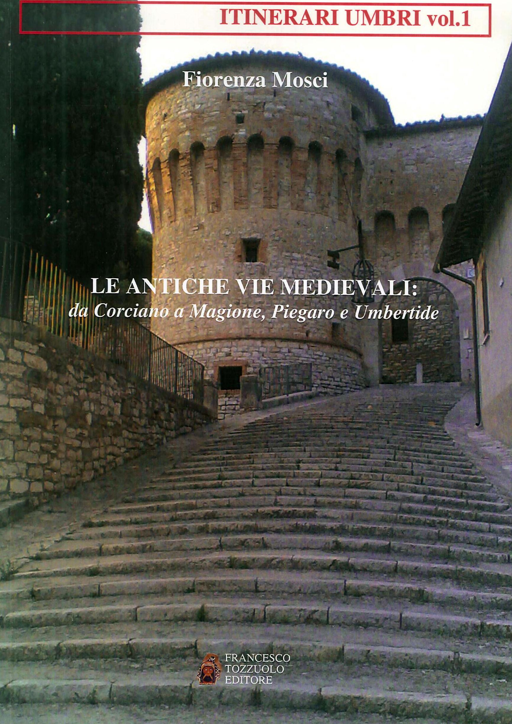 Le antiche vie medievali. Da Corciano a Magione, Piegaro e Umbertide