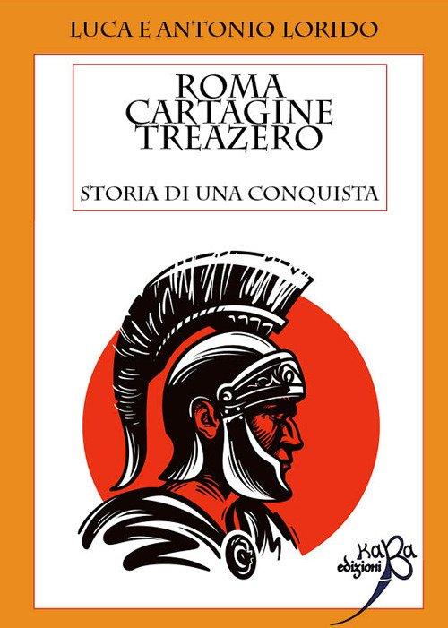 Roma cartagine treazero. Storia di una conquista