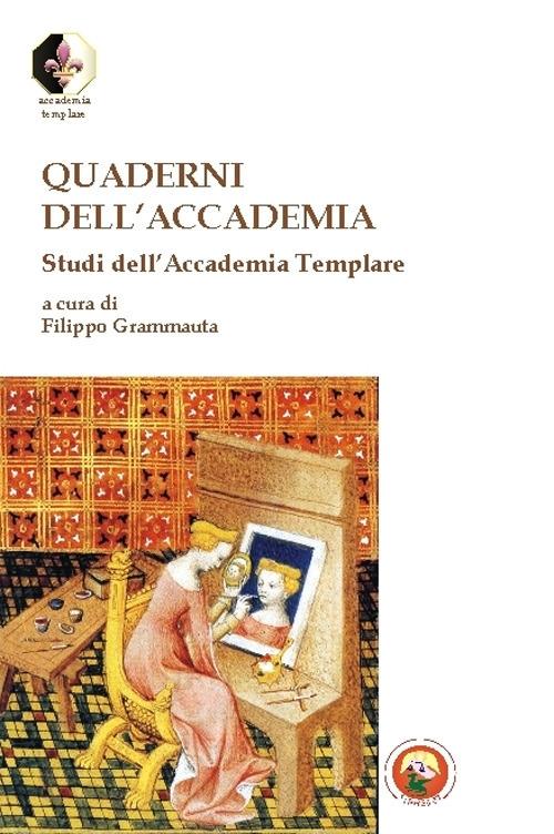 Quaderni dell'accademia. Studi dell'Accademia Templare