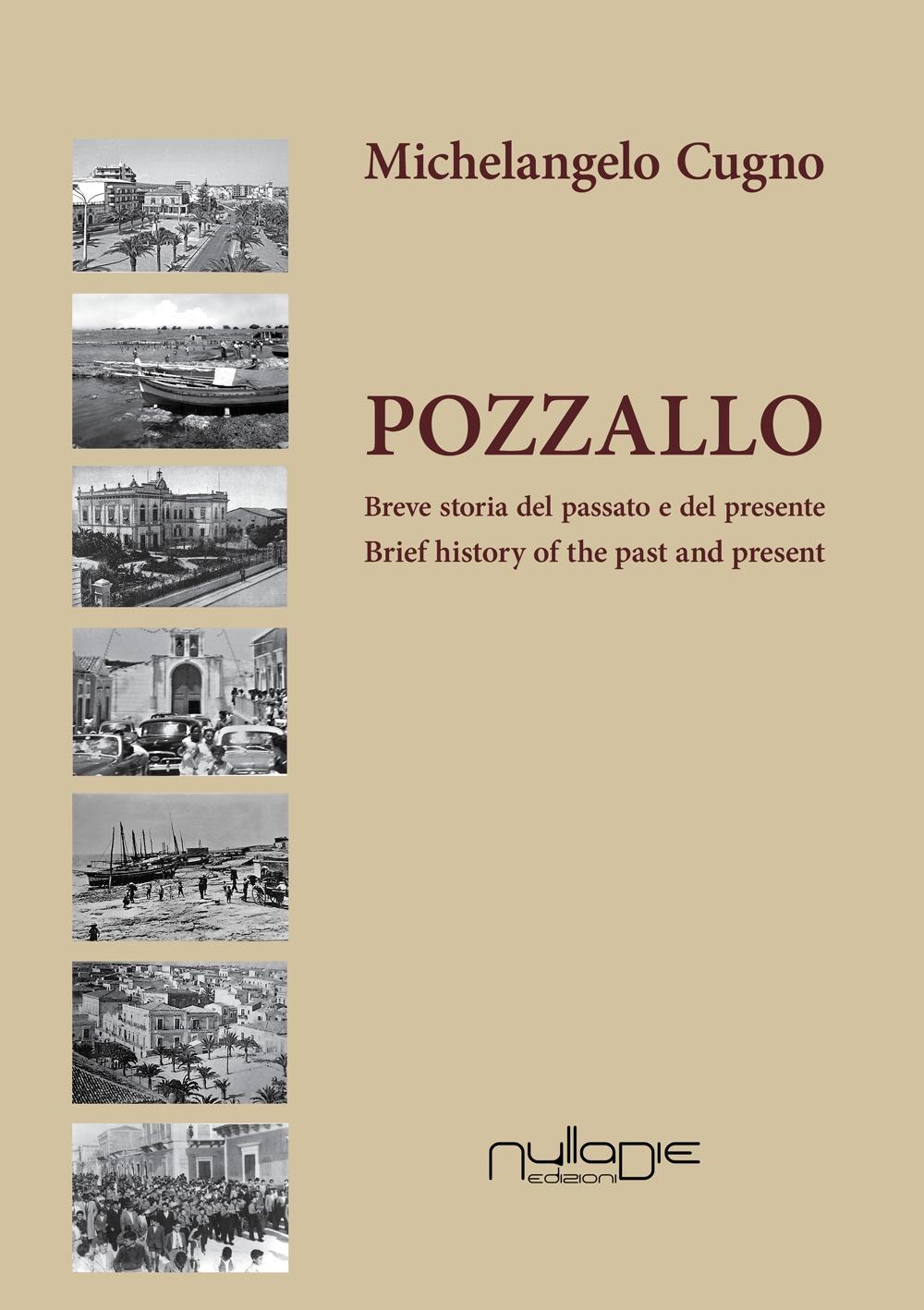Pozzallo. Breve storia del passato e del presente. Brief history of the past and present.
