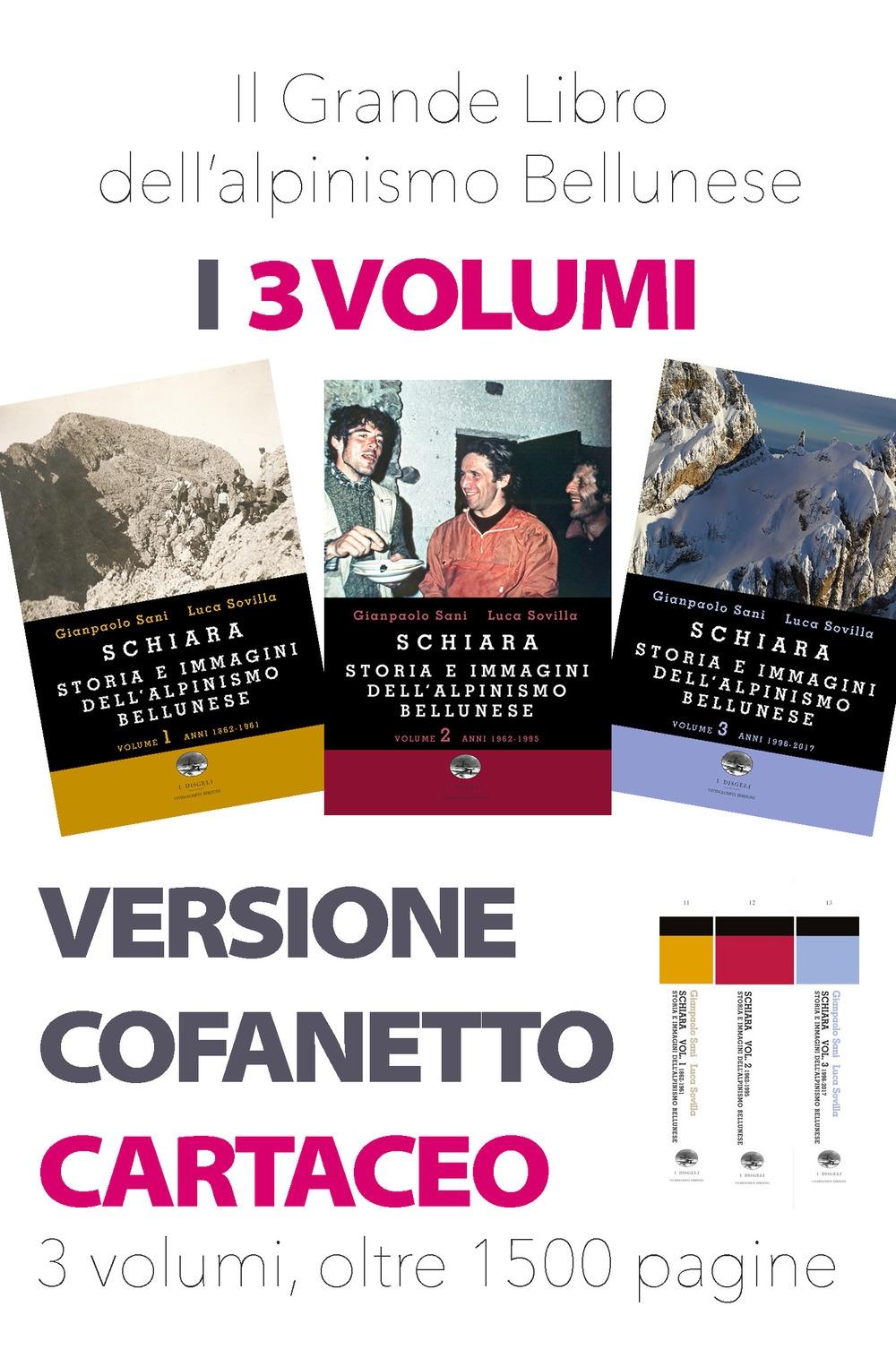 Il grande libro dell'alpinismo bellunese: Schiara. Storia e immagini dell'alpinismo bellunese