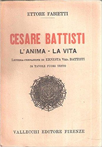 Cesare Battisti. L'Anima, la Vita