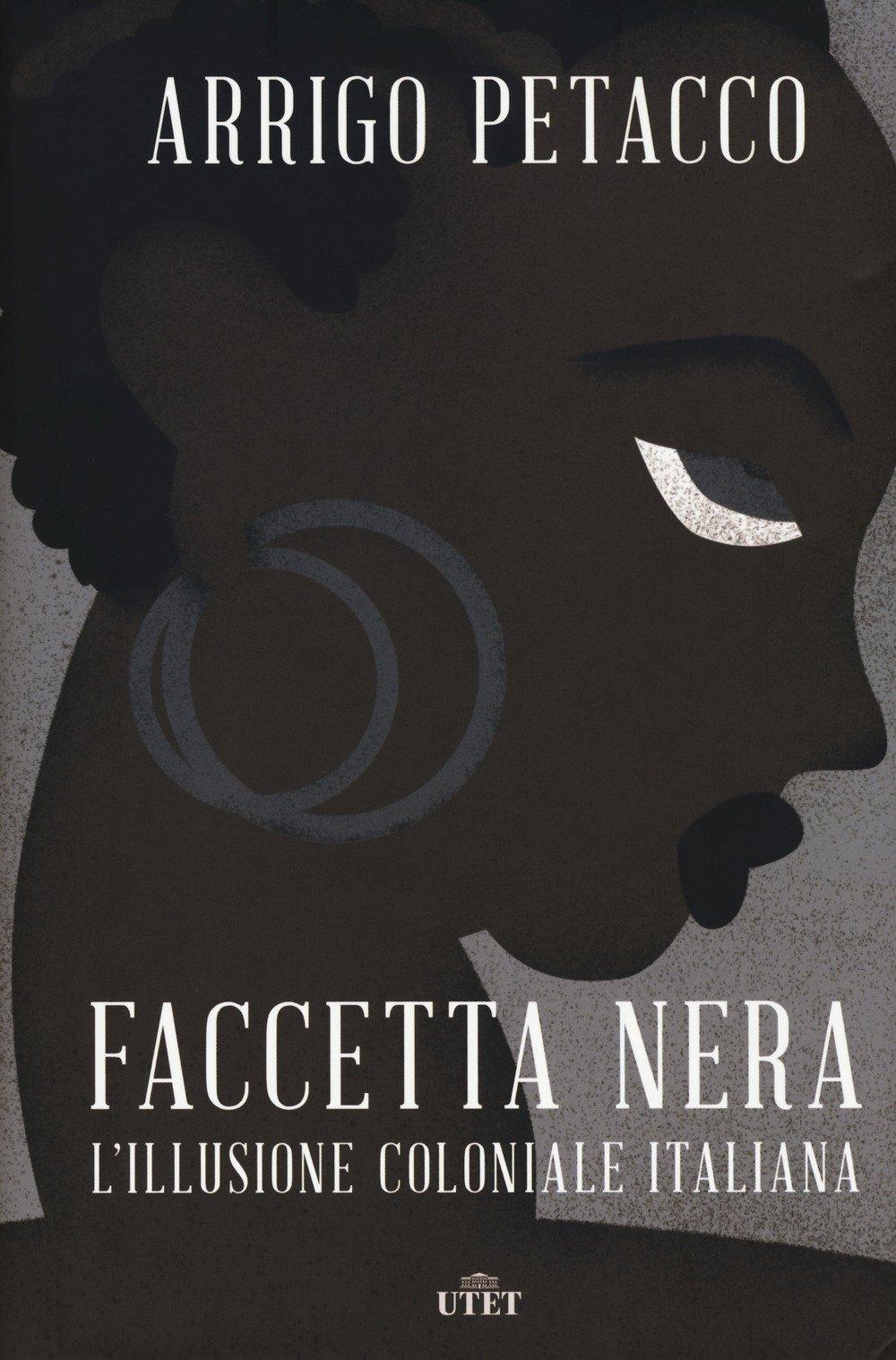 Faccetta nera. L'illusione coloniale italiana. Con ebook