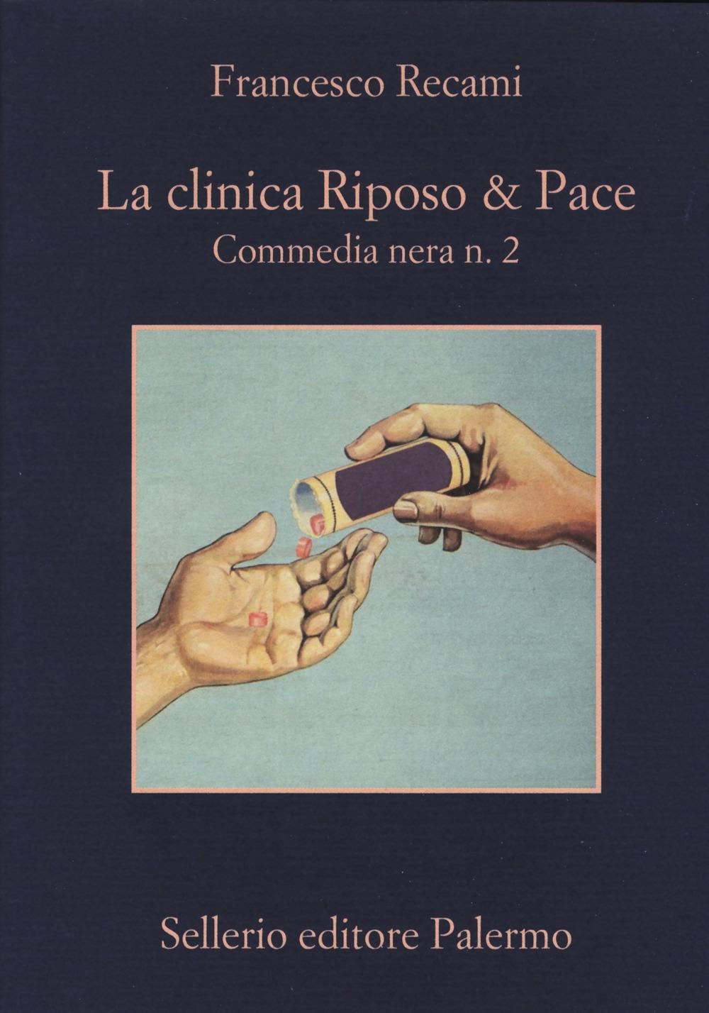 La clinica Riposo & pace. Commedia nera n. 2