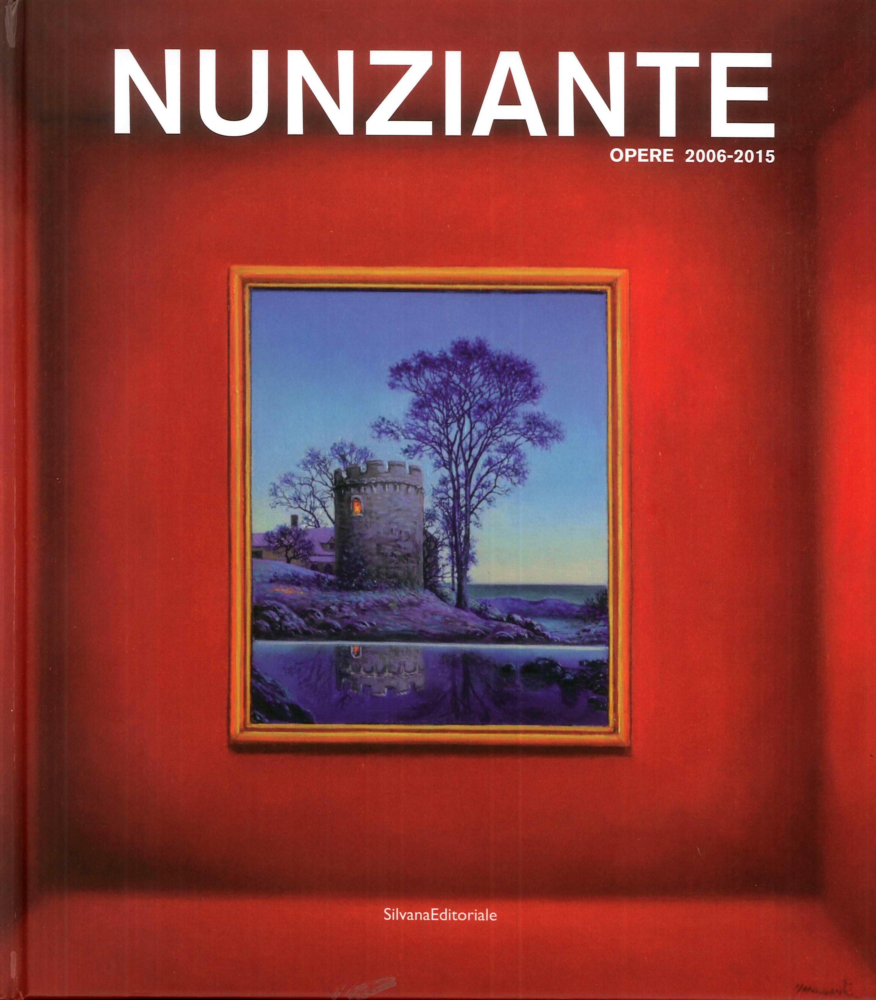 Nunziante. Opere 2006-2015