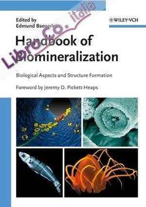 Handbook of Biomineralization: Biological Aspects and Structure Formation: 1