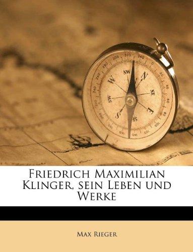 Friedrich Maximilian Klinger, Sein Leben Und Werke