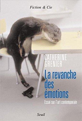La revanche des émotions : Essai sur l'art contemporain