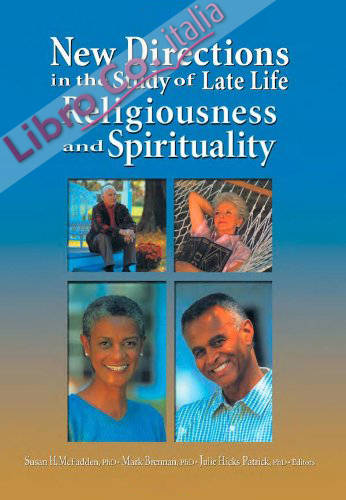 New Directions in the Study of Late Life Religiousness and Spirituality