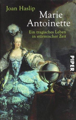 Marie Antoinette: Ein tragisches Leben in stürmischer Zeit