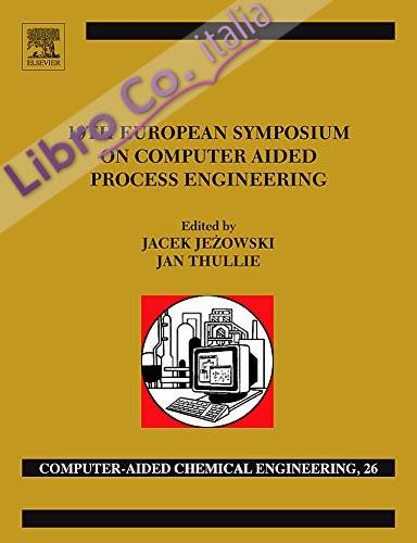 19th European Symposium on Computer Aided Process Engineering: ESCAPE-19: June 14-17, 2009, Cracow, Poland