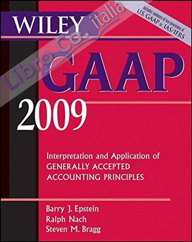 Wiley GAAP 2009: Interpretation and Application of Generally Accepted Accounting Principles