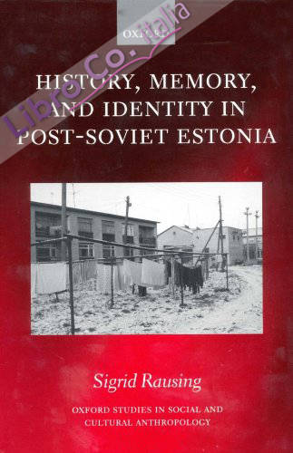 History, Memory, and Identity in Post-Soviet Estonia: The End of a Collective Farm