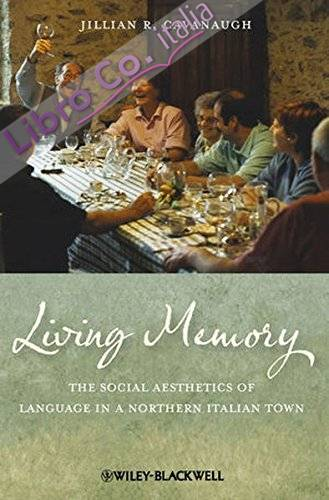Living Memory: The Social Aesthetics of Language in a Northern Italian Town