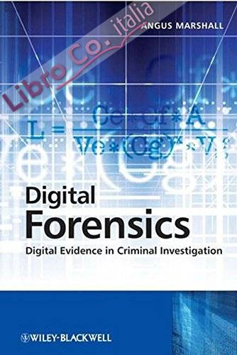 Digital Forensics: Digital Evidence in Criminal Investigation