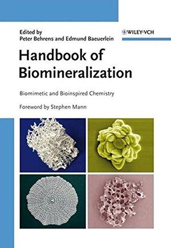 Handbook of Biomineralization: Biomimetic and Bioinspired Chemistry: 2