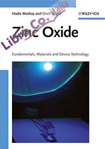 Zinc Oxide: Fundamentals, Materials and Device Technology