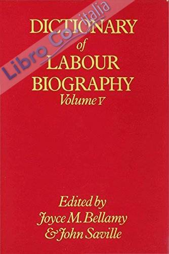 005: Dictionary of Labour Biography