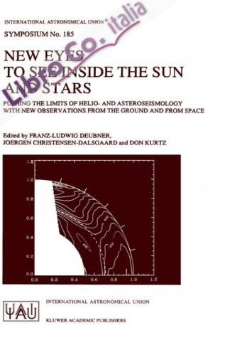 New Eyes to See Inside the Sun and Stars: Pushing the Limits of Helio- And Asteroseismology With New Observations from the Ground and from Space : Proceedings of the 185th Symposium of the