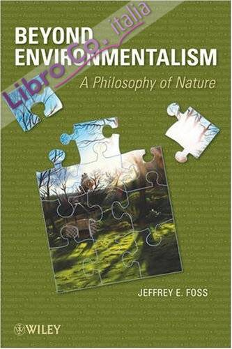 Beyond Environmentalism: A Philosophy of Nature
