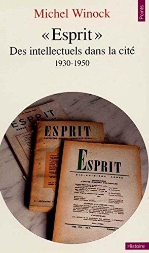 ESPRIT. Des intellectuels dans la cité (1930-1950)