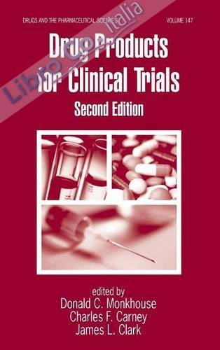 Drug Products for Clinical Trials, Second Edition