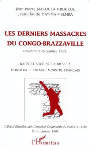 Les derniers massacres du Congo-Brazzaville, novembre-décembre 1998