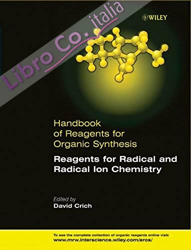 Handbook of Reagents for Organic Synthesis: Reagents for Radical and Radical Ion Chemistry