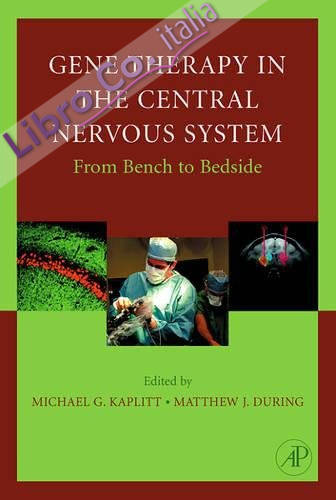 [(Gene Therapy of the Central Nervous System: From Bench to Bedside)] [Author: Michael G. Kaplitt] published on (January, 2006)