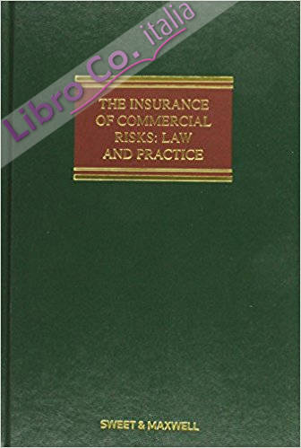The Insurance of Commercial Risks: Law and Practice
