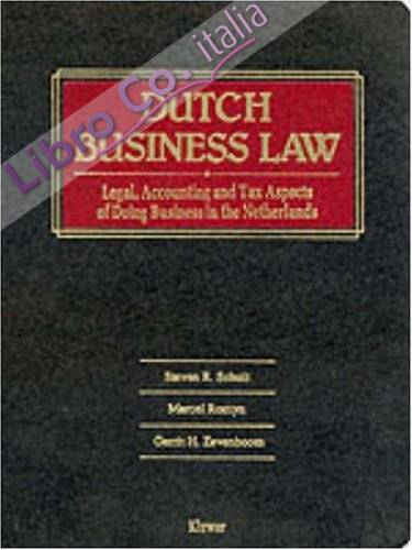 Dutch Business Law: Legal, Accounting and Tax Aspects of Doing Business in the Netherlands