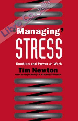 Managing Stress: Emotion and Power at Work