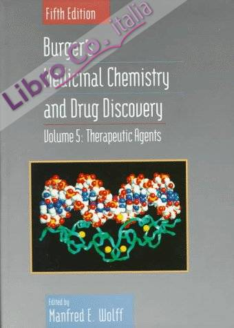 5: Burger's Medicinal Chemistry and Drug Discovery: Therapeutic Agents