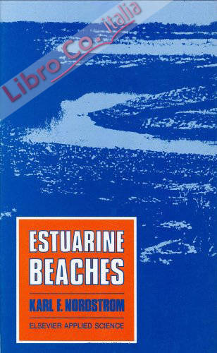 Estuarine Beaches: An Introduction to the Physical and Human Factors Affecting Use and Management of Beaches in Estuaries, Lagoons, Bays, and Fjords