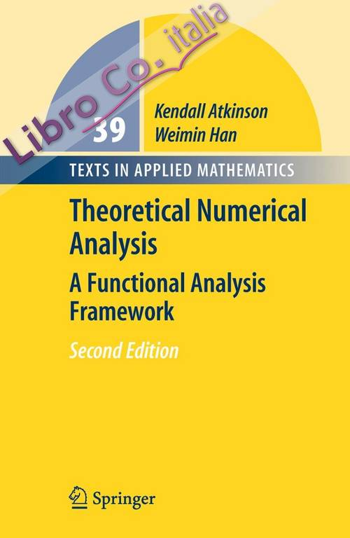 0: Theoretical Numerical Analysis: A Functional Analysis Framework