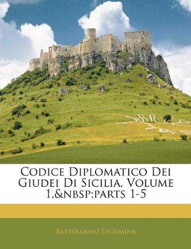 Codice Diplomatico Dei Giudei Di Sicilia, Volume 1, Parts 1-5