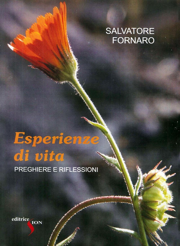 Esperienze di vita. Preghiere e riflessioni