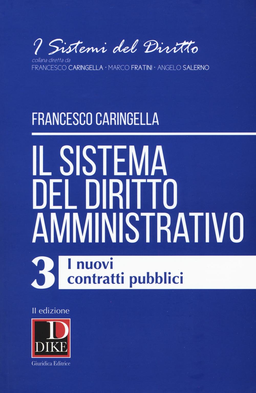 Il sistema del diritto amministrativo. Vol. 3: I nuovi contratti pubblici