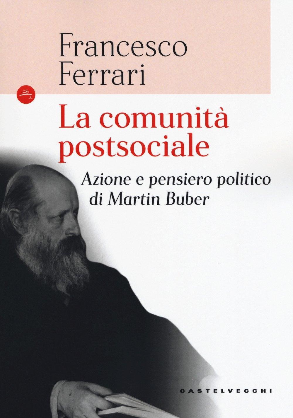 La comunità postsociale. Azione e pensiero politico di Martin Buber