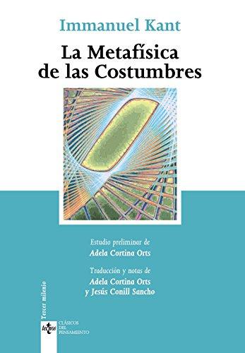La Metafisica De Las Costumbres / the Metafisics of Habits