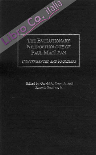 The Evolutionary Neuroethology of Paul Maclean: Convergences and Frontiers
